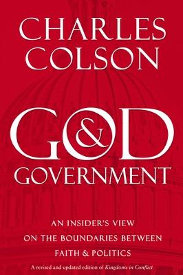 God & Government: An Insider's View on the Boundaries Between Faith & Politics - Colson, Charles W, and Vaughn, Ellen Santilli, Ms.