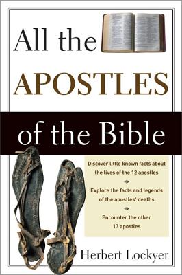 All the Apostles of the Bible - Lockyer, Herbert, Dr.