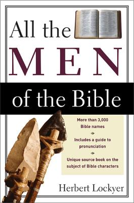 All the Men of the Bible - Lockyer, Herbert, Dr.