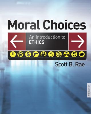 Moral Choices: An Introduction to Ethics - Rae, Scott B