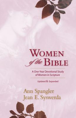Women of the Bible: A One-Year Devotional Study of Women in Scripture - Spangler, Ann, and Syswerda, Jean E