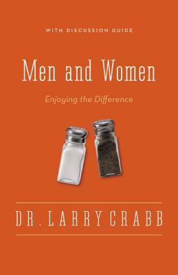 Men and Women: Enjoying the Difference - Crabb, Larry, Dr.