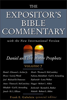 The Expositor's Bible Commentary: Daniel and the Minor Prophets v. 7: With the New International Version - Gaebelein, Frank E. (Editor)