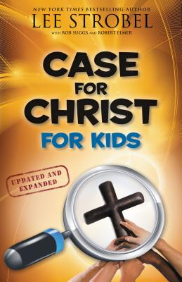 Case for Christ for Kids - Strobel, Lee, and Suggs, Rob, and Elmer, Robert