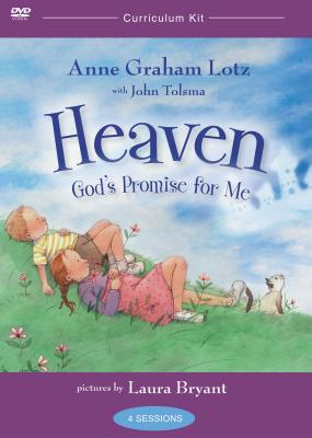 Heaven, God's Promise for Me Curriculum - Lotz, Anne Graham, and Bryant, Laura J (Illustrator), and Tolsma, John