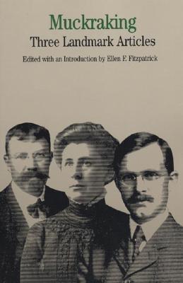 Muckraking: Three Landmark Articles - Fitzpatrick, Ellen F (Introduction by)