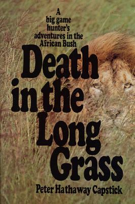 Death in the Long Grass - Capstick, Peter Hathaway