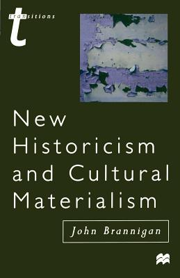 New Historicism and Cultural Materialism - Brannigan, John