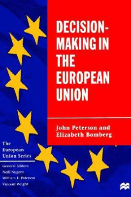 Decision-Making in the European Union - Peterson, John, and Bomberg, Elizabeth