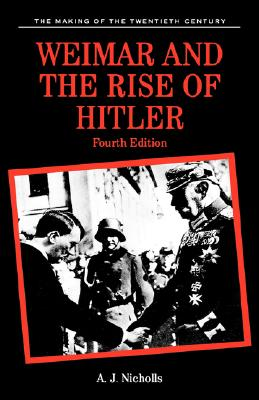 Weimar and the Rise of Hitler - Nicholls, Anthony James, and Nicholls, A J