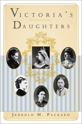 Victoria's Daughters - Packard, Jerrold M