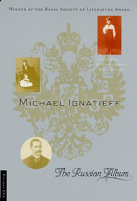 The Russian Album - Ignatieff, Michael, Professor