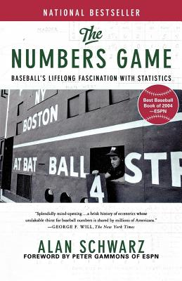 The Numbers Game: Baseball's Lifelong Fascination with Statistics - Schwarz, Alan, and Gammons, Peter (Foreword by)