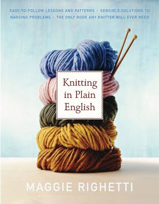 Knitting in Plain English - Righetti, Maggie