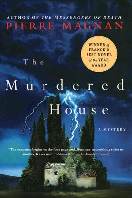 The Murdered House - Magnan, Pierre, and Clancy, Patricia (Translated by)