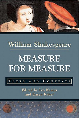 Measure for Measure: Texts and Contexts - Shakespeare Kamps Raber, and Shakespeare, William, and Kamps, Ivo (Editor)
