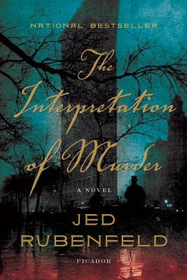 The Interpretation of Murder - Rubenfeld, Jed