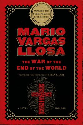 The War of the End of the World - Vargas Llosa, Mario, and Lane, Helen R (Translated by)