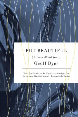 But Beautiful: A Book about Jazz - Dyer, Geoff
