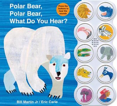 Polar Bear, Polar Bear, What Do You Hear? - Martin, Bill, and Carle, Eric