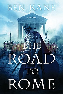 The Road to Rome - Kane, Ben