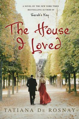 The House I Loved - De Rosnay, Tatiana