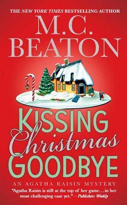 Kissing Christmas Goodbye - Beaton, M C