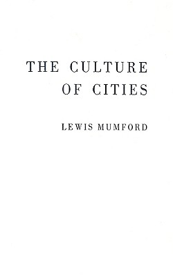 The Culture of Cities - Mumford, Lewis
