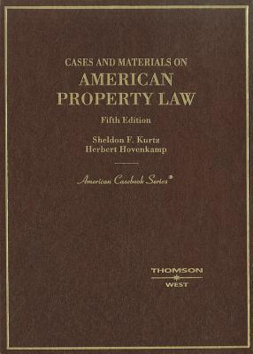 Cases and Materials on American Property Law - Kurtz, Sheldon F, and Hovenkamp, Herbert