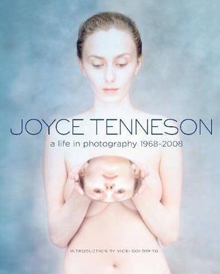 Joyce Tenneson: A Life in Photography 1968-2008 - Tenneson, Joyce (Photographer), and Goldberg, Vicki (Introduction by)