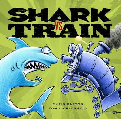 Shark vs. Train - Barton, Chris