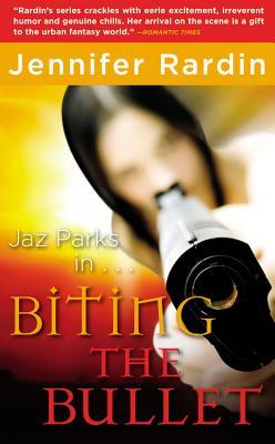 Biting the Bullet - Rardin, Jennifer