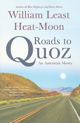 Roads to Quoz: An American Mosey - Heat Moon, William Least