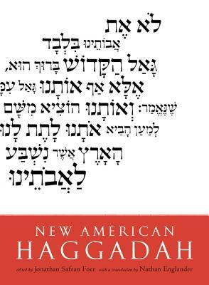 New American Haggadah - Foer, Jonathan Safran, and Englander, Nathan (Translated by)