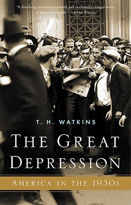 The Great Depression: America in the 1930's - Watkins, T H, Professor
