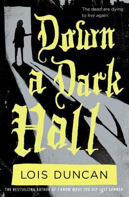 Down a Dark Hall - Duncan, Lois