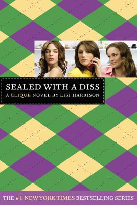 The Clique #8: Sealed with a Diss: A Clique Novel - Harrison, Lisi