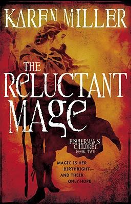 The Reluctant Mage - Miller, Karen