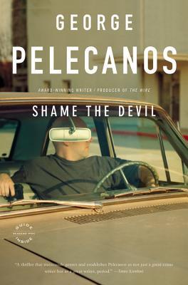 Shame the Devil - Pelecanos, George