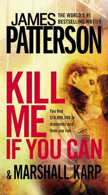 Kill Me If You Can - Patterson, James, and Karp, Marshall