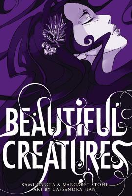 Beautiful Creatures: The Manga - Garcia, Kami, and Stohl, Margaret, and Cassandra