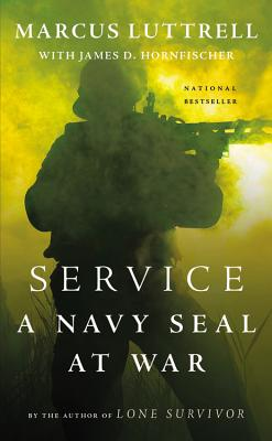 Service: A Navy Seal at War - Luttrell, Marcus, and Hornfischer, James D