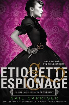 Etiquette & Espionage - Carriger, Gail