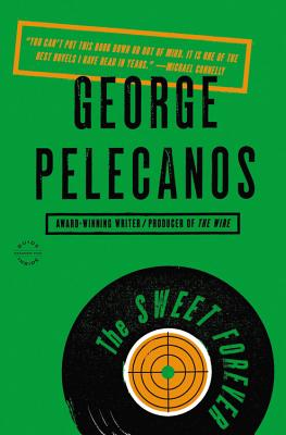 The Sweet Forever - Pelecanos, George