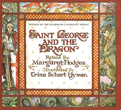 Saint George and the Dragon - Hodges, Margaret (Adapted by), and Hyman, Trina Schart