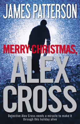 Merry Christmas, Alex Cross - Patterson, James, MD