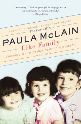 Like Family: Growing Up in Other People's Houses, a Memoir - McLain, Paula