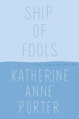 Ship of Fools - Porter, Katherine Anne