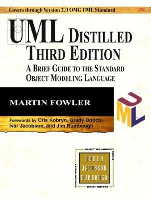 UML Distilled: A Brief Guide to the Standard Object Modeling Language - Fowler, Martin