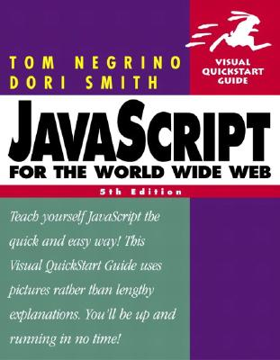 JavaScript for the World Wide Web - Negrino, Tom, and Smith, Dori